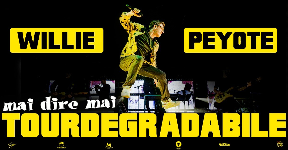 image WILLIE PEYOTE - MAI DIRE MAI, TOUR DEGRADABILE